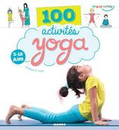 100 activités yoga: 3-12 ans