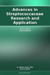 Advances in Streptococcaceae Research and Application: 2011 Edition: ScholarlyBrief