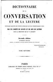 Dictionnaire de la conversation et de la lecture inventaire raisonné: des notions générales les plus indispendables a tous, Volume7
