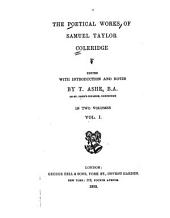 The Poetical Works of Samuel Taylor Coleridge: Volume 1