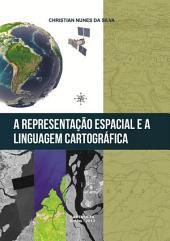 A RepresentaÇÃo Espacial E A Linguagem CartogrÁfica