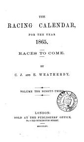 THE RACING CALENDAR, FOR THE YEAR 1865