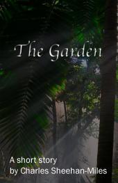 The Garden: A Short Story