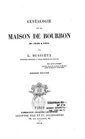 Généalogie de la maison de Bourbon: de 1256 à 1871