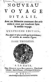 Nouveau voyage d'Italie: avec un mémoire contenant des avis utiles à ceux qui voudront faire le mesme voyage, Volume3