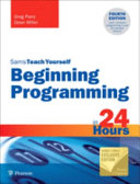 Beginning Programming in 24 Hours  Sams Teach Yourself PDF