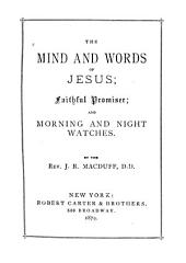 The Mind and Words of Jesus, Faithful Promiser, and Morning and Night Watches