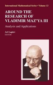 Around the Research of Vladimir Maz'ya III: Analysis and Applications