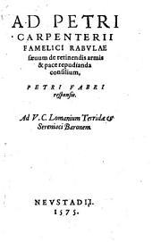 Ad Petri Carpenterii ... saevum de retinendis armis et pace repudianda consilium, Petri Fabri responsio