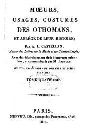 Moeurs, usages, costumes des Othomans et abrégé de leur histoire: six vol. .... 4