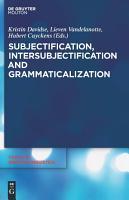 Subjectification  Intersubjectification and Grammaticalization PDF