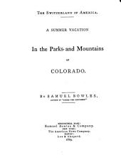 The Switzerland of America: A Summer Vacaton in the Parks and Mountains of Colorado