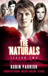 The 'Naturals: Season Two -- Episodes 9-12: The 'Naturals Season 2