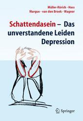 Schattendasein: Das unverstandene Leiden Depression, Ausgabe 2
