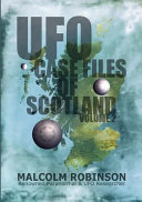 UFO Case Files of Scotland Volume 2   The Sightings  1970s 1990os