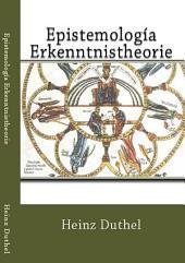 Epistemología Erkenntnistheorie: La primera frontera imprecisa es la que mantienen los conceptos de epistemología y teoría del conocimiento