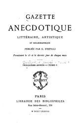 Gazette anecdotique, littéraire, artistique et bibliographique...: Volume1;Volume4;Volume7
