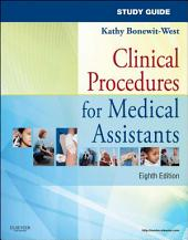 Study Guide for Clinical Procedures for Medical Assistants - E-Book: Edition 8