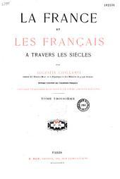 La France et les Français à travers les siècles: Volume2