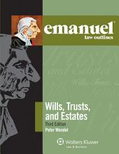 Emanuel Law Outlines for Wills, Trusts, and Estates: Edition 3
