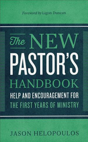The New Pastor s Handbook