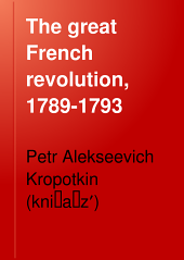The Great French Revolution, 1789-1793: Volume 1