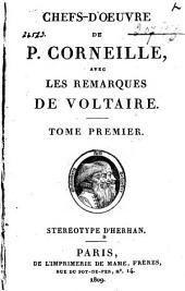 Chefs-d'oeuvre de P. Corneille, avec les remarques de Voltaire: Volume1