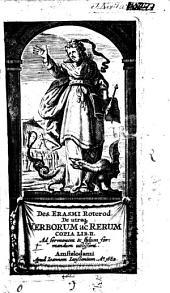 Des. Erasmi ... De utra verborum ac rerum copia lib. II, etc