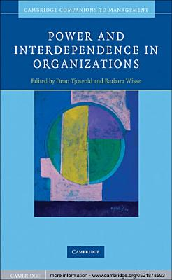 Power and Interdependence in Organizations PDF