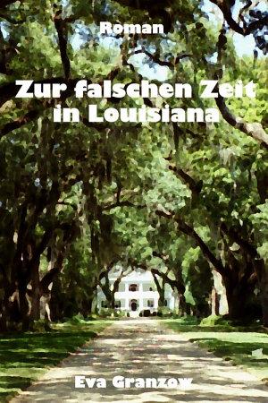 Zur falschen Zeit in Louisiana PDF