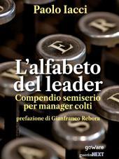 L'alfabeto del leader. Compendio semiserio per manager colti