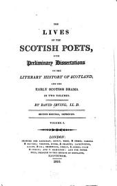 The Lives of the Scotish Poets: With Preliminary Dissertations on the Literary History of Scotland, and the Early Scotish Drama. In Two Volumes, Volume 1