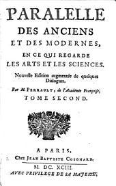 Paralelle Des Anciens Et Des Modernes, En Ce Qui Regarde Les Arts Et Les Sciences: Volume2