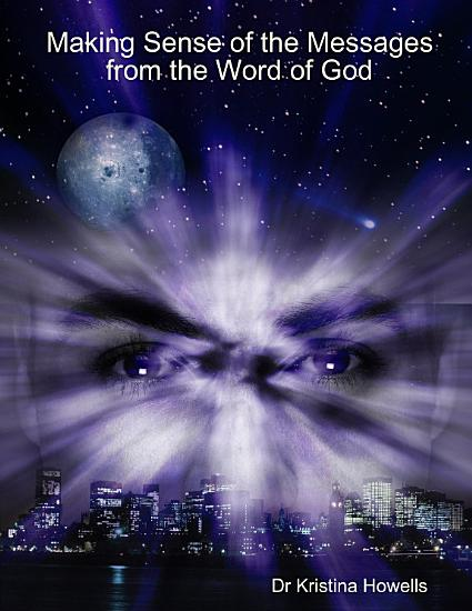 Making sense of the Messages from the Word of God PDF