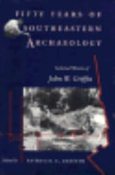 Fifty Years of Southeastern Archaeology PDF