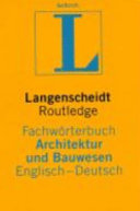 Langenscheidt Routledge Dictionary of Architecture  Building and Civil Engineering English German PDF
