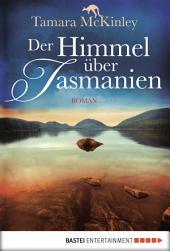 Der Himmel über Tasmanien: Roman