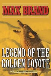 Legend of the Golden Coyote: A Western Duo
