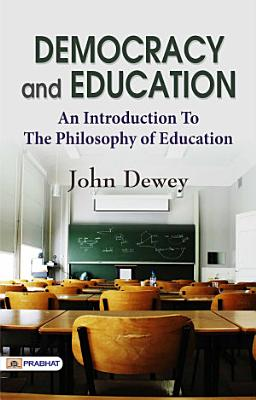 Democracy and Education A Introduction To The Philosophy of Education