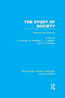The Study of Society  RLE Social Theory