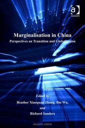 Marginalisation in China: Perspectives on Transition and Globalisation
