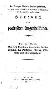 Handbuch der praktischen Augenheilkunde: Bd. Von den chronischen Krankheiten der Augenlieder, der Bindehaut, Kornea, Sklerotika, und Regenbogenhaut