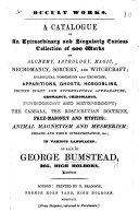 Occult Works. A catalogue of an extraordinary ... collection of ... works on alchemy, astrology, magic ... on sale by G. Bumstead, etc