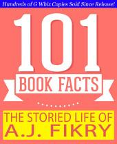 The Storied Life of A.J. Fikry - 101 Amazing Facts You Didn't Know: #1 Fun Facts & Trivia Tidbits