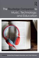 The Routledge Companion to Music  Technology  and Education PDF
