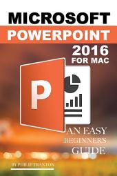 Microsoft Powerpoint 2016 for Mac: An Easy Beginner's Guide