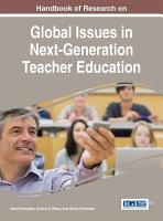 Handbook of Research on Global Issues in Next Generation Teacher Education PDF