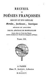 Recueil de poésies franc̜oises des XVe et XVIe siècles: morales, facétieuses, historiques, Volume3