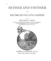 Hither and Thither: Or, Good Times for Papa's Little Daughters