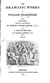 The Dramatic Works of William Shakespeare: Life of Shakespeare. Seven ages of man [illus.] Will. Commendatory verses. Tempest. Two gentlemen of Verona. Merry wives of Windsor. Twelfth night